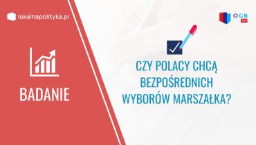 Co Polacy myślą o bezpośrednim wyborze marszałków?